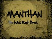 MANTHAN  the indus rockband profile