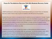 Focus On The Addiction Recovery Path With Muskoka Recovery Center