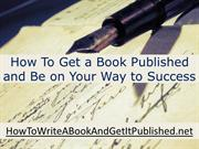 How To Get a Book Published and Be on Your Way to Success