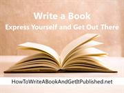 Write a Book Express Yourself and Get Out There