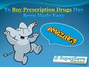 To Buy Prescription Drugs Has Been Made Easy