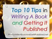 Top 10 Tips in Writing A Book and Getting It Published
