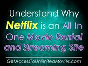 Understand Why Netflix is an All In One Movie Rental and Streaming Sit