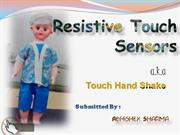 Touch Hand Shake a.k.a Resistive Touch Sensors.