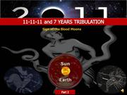 11-11-11 and 7 Years Tribulation-Blood Moons-Pt.2