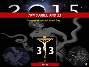 70th Jubilee and 33 - Last Great Day-Pt.11