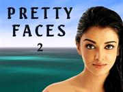 PRETTY FACES 2