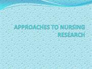 APPROACHES TO NURSING RESEARCH