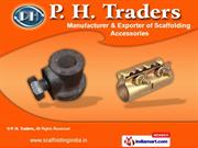 Scaffolding Accessories & Fasteners by P. H. Traders, Ludhiana