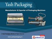 Packaging Machines by Yash Packaging, Mumbai, Mumbai
