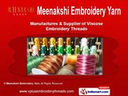 Viscose Embroidery Threads by Meenakshi Embroidery Yarn, Surat