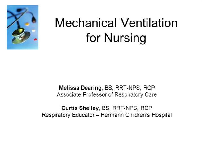 Care of ventilated patient.