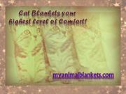 Cat Blankets your highest level of Comfort!