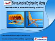 Material Handling Products by Shree Ambica Engineering Works,Ahmedabad