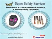 Welding Products by Super Safety Services, Mumbai, Mumbai