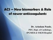 ACS – New biomarkers & Role of newer anticoagulants