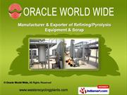 Recycling & Refining Plants and Products by Oracle World Wide, Surat