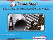 Stainless Steel & Metal Products by Fame Steel, Mumbai