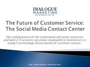 The Future of Customer Service The Social Media Contact Center