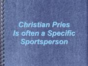 Christian Pries Is often a Specific Sportsperson
