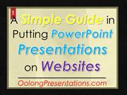 A Simple Guide in Putting PowerPoint Presentations on Websites
