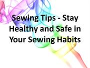 Sewing Tips - Stay Healthy and Safe in Your Sewing Habits