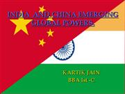 INDIA  AND CHINA EMERGING GLOBAL POWERS