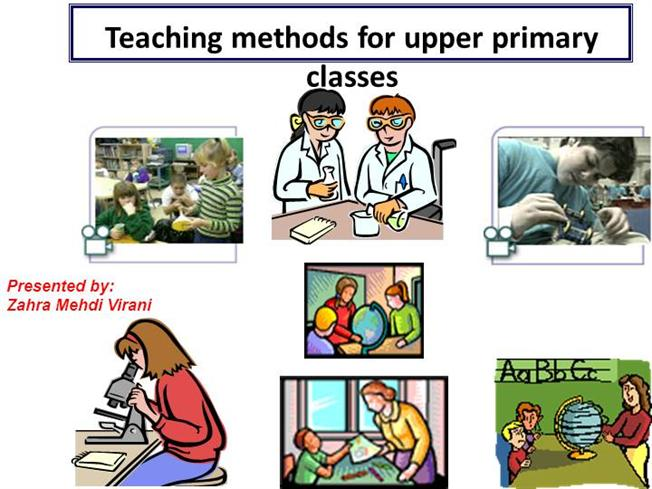 Teaching Method in Upper Primary |authorSTREAM