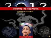Identifying the False Prophet-The Numbers Reveal The Beast-Pt.18