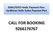 9266176767=Vedic Payment Plan-Vardhman Vedic Suites Payment Plan