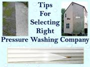 Tips For Selecting Right Pressure Washing Company