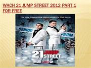 Watch 21 jump street 2012 Part 1 For free