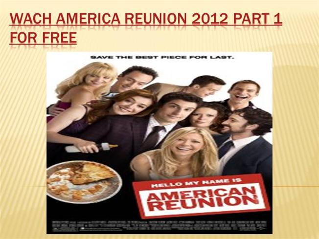 Watch American Reunion 2012 Part 1 For Free Authorstream