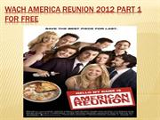Watch American Reunion 2012 Part 1 For free