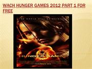 Watch Hunger Games 2012 Part 1 For free