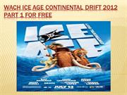 Watch Ice Age Continental Drift 2012 Part 1 For free