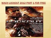Watch Lockout 2012 Part 1 For free