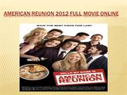 american reunion 2012 Full Movie Online