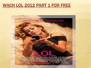Watch Lol 2012 Part 1 For free