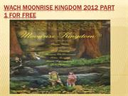 Watch Moonrise Kingdom 2012 Part 1 For free