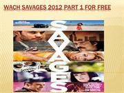Watch Savages 2012 Part 1 For free