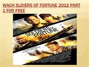 Watch Soldiers Of Fortune 2012 Part 1 For free