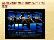 WatchMagic Mike 2012 Part 1 For free