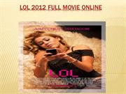 lol  2012 Full Movie Online
