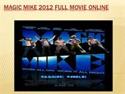 magic mike 2012 Full Movie Online