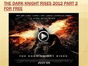 The Dark Knight Rises 2012 Part 2 For Free