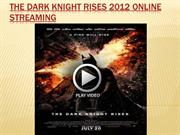 The dark knight rises 2012 online streaming