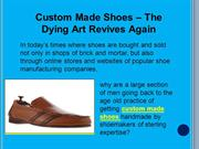 Custom Made Shoes – The Dying Art Revives Again | custom shoes