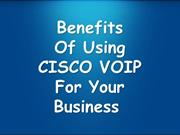 Advantages Of Using CISCO VOIP For Your Business