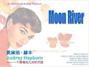 Moon River by Audrey Hepburn re-ed. 29 JUL 2012